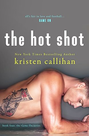 In Review: The Hot Shot (Game On #4) by Kristen Callihan