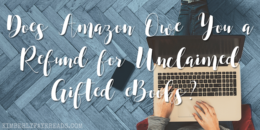 Does Amazon Owe You a Refund for Unclaimed Gifted eBooks?