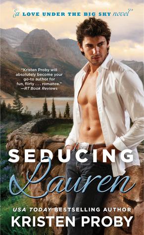 In Review: Seducing Lauren (Love Under the Big Sky #2) by Kristen Proby