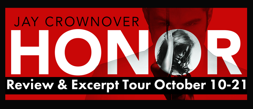 Blog Tour, Review, Excerpt, Teasers & Giveaway: Honor (The Breaking Point #1) by Jay Crownover