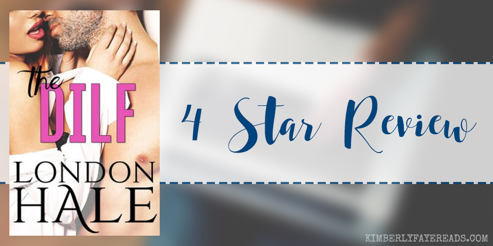 In Review: The DILF (Temperance Falls #2) by London Hale