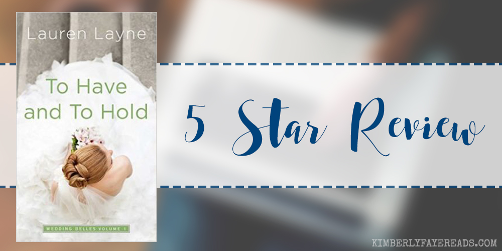 In Review: To Have and To Hold (The Wedding Belles #1) by Lauren Layne