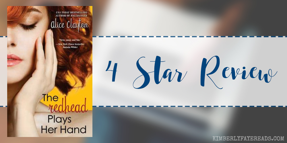 In Review: The Redhead Plays Her Hand (Redhead #3) by Alice Clayton