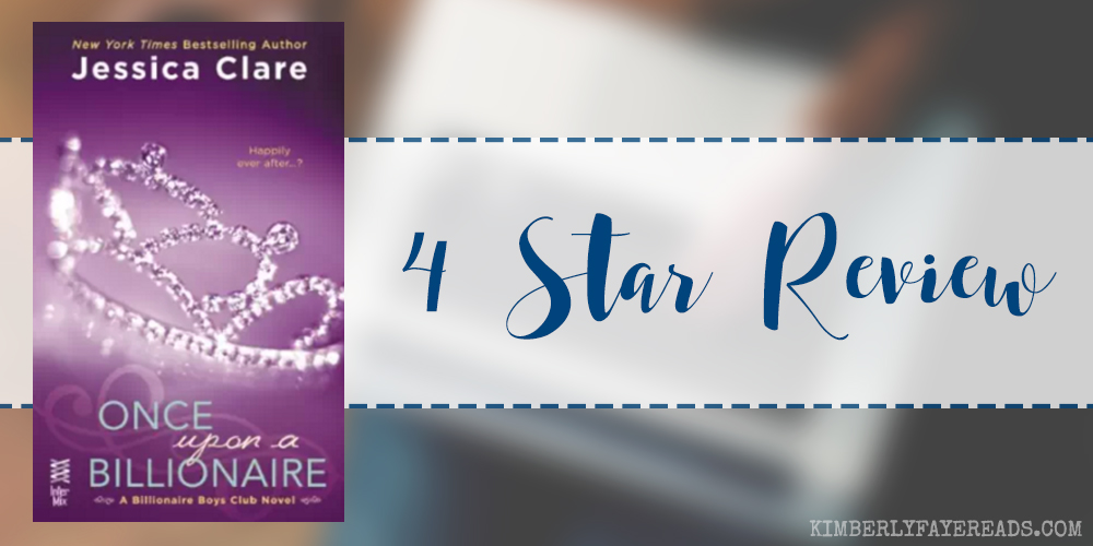In Review: Once Upon a Billionaire (Billionaire Boys Club #4) by Jessica Clare