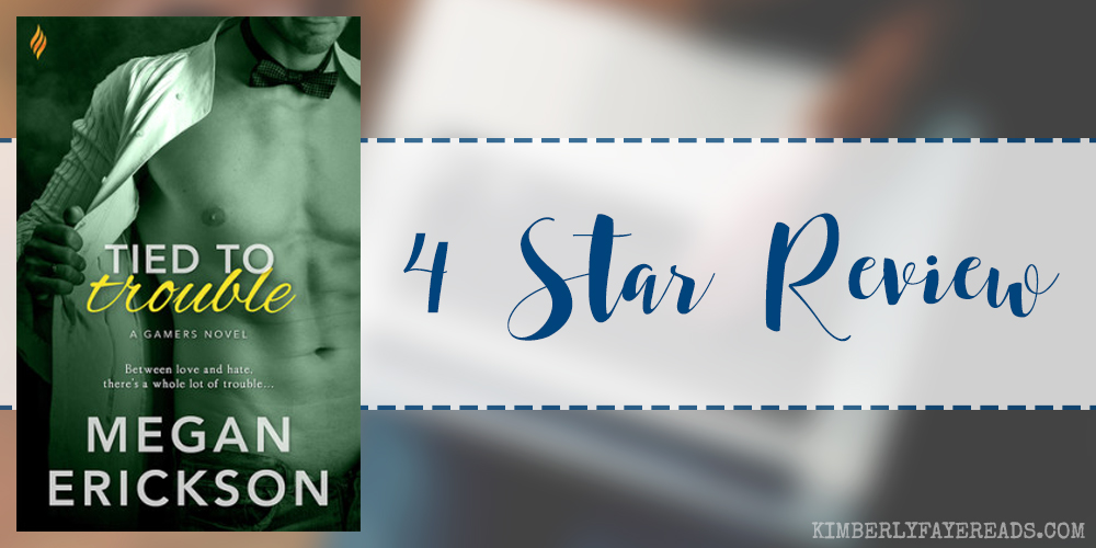 In Review: Tied to Trouble (Gamers #3) by Megan Erickson
