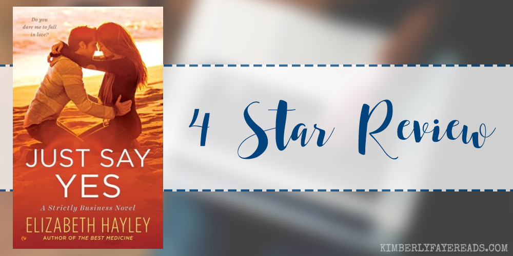 In Review: Just Say Yes (Strictly Business #2) by Elizabeth Hayley