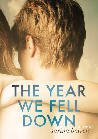 In Review: The Year We Fell Down (The Ivy Years #1) by Sarina Bowen