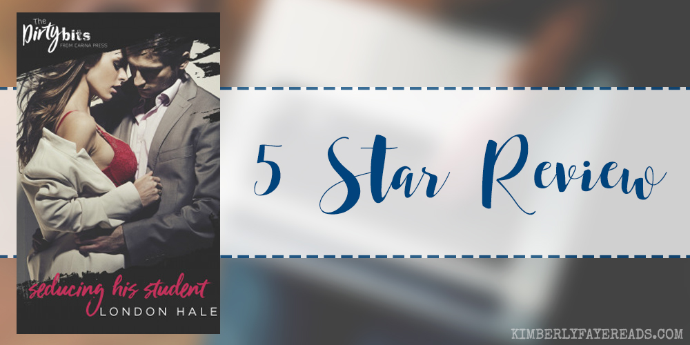In Review: Seducing His Student by London Hale