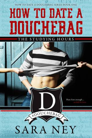 Audiobook Review: The Studying Hours (How to Date a Douchebag #1) by Sara Ney