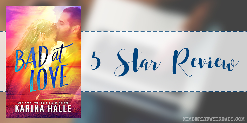 In Review: Bad at Love by Karina Halle