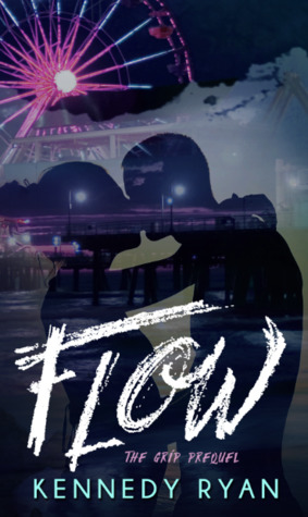 In Review: Flow (Grip #0.5) by Kennedy Ryan