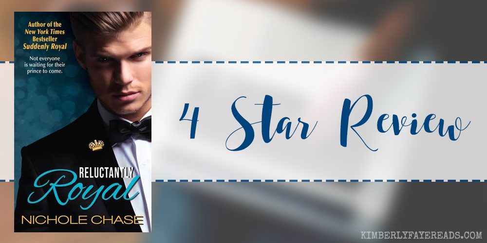 In Review: Reluctantly Royal (The Royals #3) by Nichole Chase