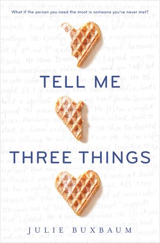 Tell Me Three Things Julie Buxbaum