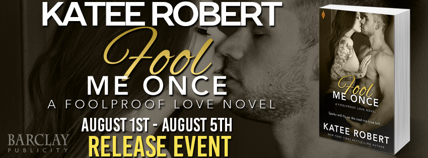 Release Event, Review, Teasers & Excerpt: Fool Me Once (Foolproof Love #2) by Katee Robert