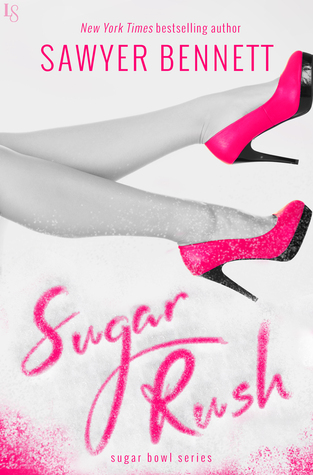 In Review: Sugar Rush (Sugar Bowl #2) by Sawyer Bennett