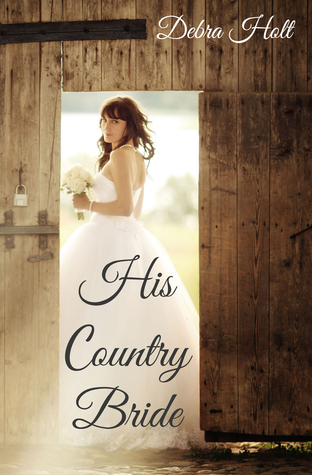 Blog Tour & Review: His Country Bride by Debra Holt