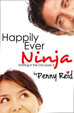 In Review: Happily Ever Ninja (Knitting in the City #5) by Penny Reid