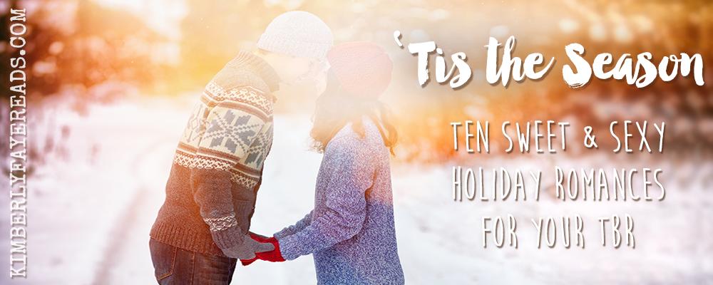 'Tis the Season: Ten Sweet & Sexy Romances for Your TBR