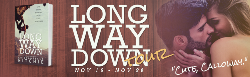 Blog Tour, Guest Post & Giveaway: Long Way Down (Calloway Sisters #4, Addicted #3.2) by Krista & Becca Ritchie