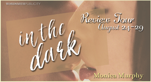 Blog Tour, Review, Teasers & Giveaway: In the Dark (The Rules #2) by Monica Murphy