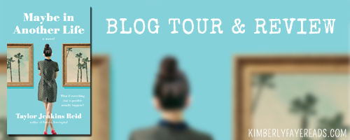 Blog Tour & Review: Maybe in Another Life by Taylor Jenkins Reid