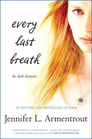 In Review: Every Last Breath (The Dark Elements #3) by Jennifer L. Armentrout