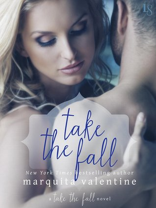 In Review: Take the Fall (Take the Fall #1) by Marquita Valentine