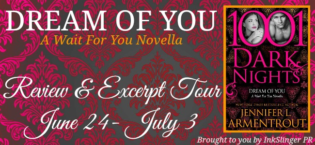 Blog Tour, Review, Excerpt & Teasers: Dream of You (Wait for You #4.5) by Jennifer L. Armentrout