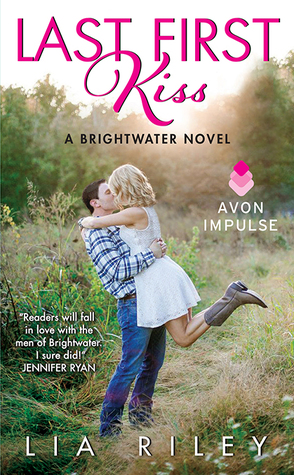 In Review: Last First Kiss (Brightwater #1) by Lia Riley