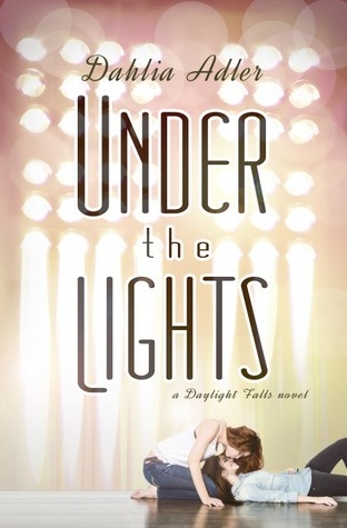 In Review: Under the Lights (Daylight Falls #2) by Dahlia Adler
