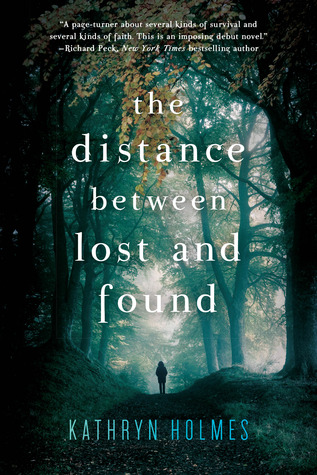 In Review: The Distance Between Lost and Found by Kathryn Holmes