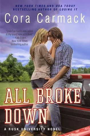 In Review: All Broke Down (Rusk University #2) by Cora Carmack