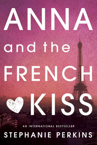 In Review: Anna and the French Kiss (Anna and the French Kiss #1) by Stephanie Perkins