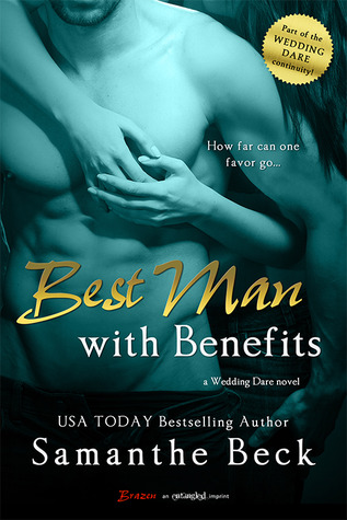 In Review: Best Man with Benefits (Wedding Dare #4) by Samanthe Beck