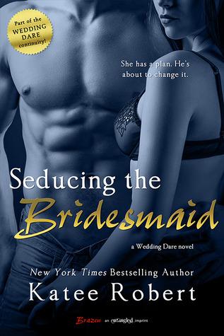 In Review: Seducing the Bridesmaid (Wedding Dare #3) by Katee Robert