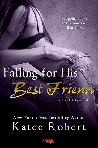In Review: Falling for His Best Friend (Out of Uniform #2) by Katee Robert