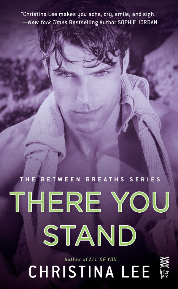 In Review: There You Stand (Between Breaths #4) by Christina Lee