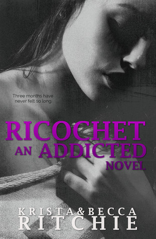 In Review: Ricochet (Addicted #1.5) by Krista & Becca Ritchie