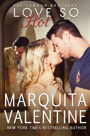 Blog Tour, Review & Giveaway: Love So Hot (The Lawson Brothers #1) by Marquita Valentine