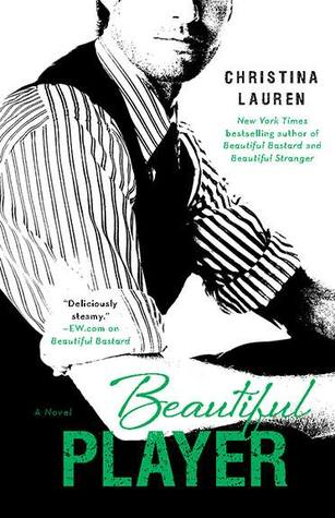In Review: Beautiful Player (Beautiful Bastard #3) by Christina Lauren