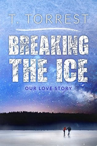 In Review: Breaking the Ice by T. Torrest