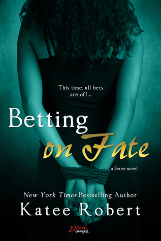 In Review: Betting on Fate (Serve #4) by Katee Robert