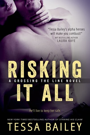 In Review: Risking It All (Crossing the Line #1) by Tessa Bailey
