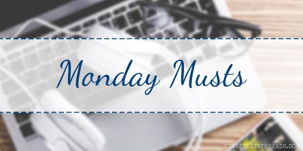 Monday Musts