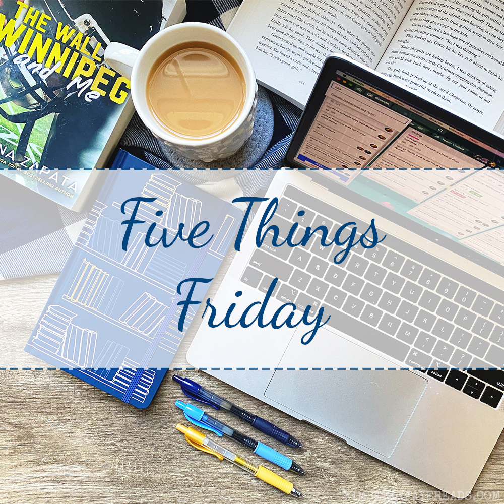 Five Things Friday [149]