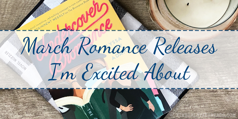 March Romance Releases I'm Excited About