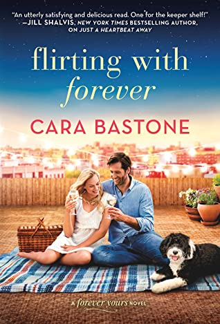 Flirting with Forever by Cara Bastone